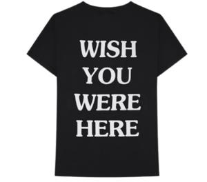 Wish You Were Here Shirt